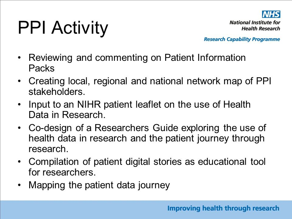 PPI Activity Reviewing and commenting on Patient Information Packs Creating local, regional and national network map of PPI stakeholders.