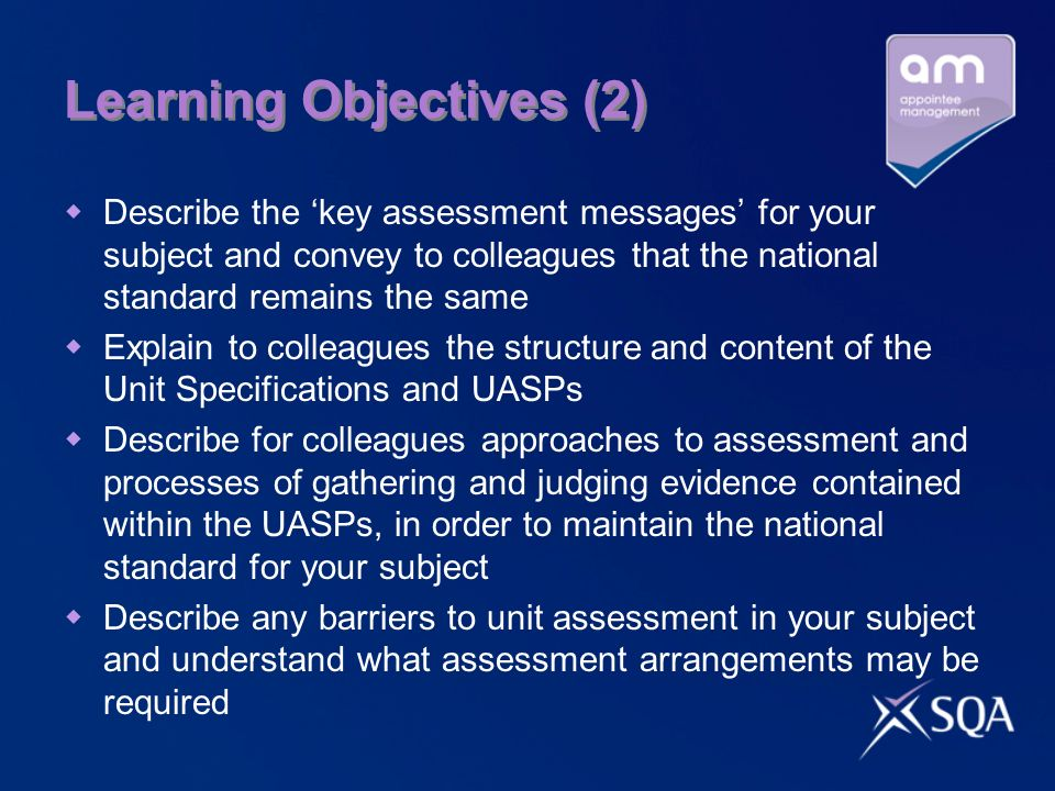 Learning Objectives (2) Describe the key assessment messages for your subject and convey to colleagues that the national standard remains the same Exp