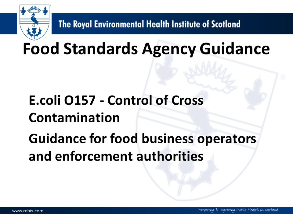 Food Standards Agency Guidance E.coli O157 - Control of Cross Contamination Guidance for food business operators and enforcement authorities