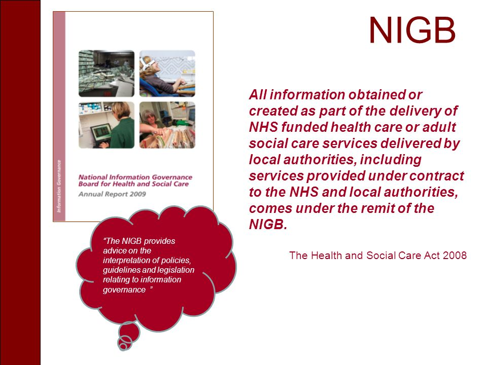 NIGB All information obtained or created as part of the delivery of NHS funded health care or adult social care services delivered by local authoritie