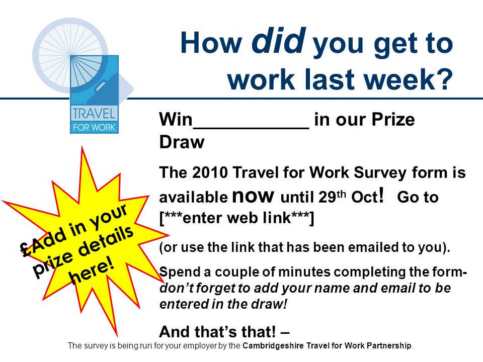 Have you landed yet.Have your say in the 2010 Travel for Work Survey and win a prize.