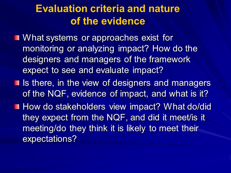 Evaluation criteria and nature of the evidence What systems or approaches exist for monitoring or analyzing impact.