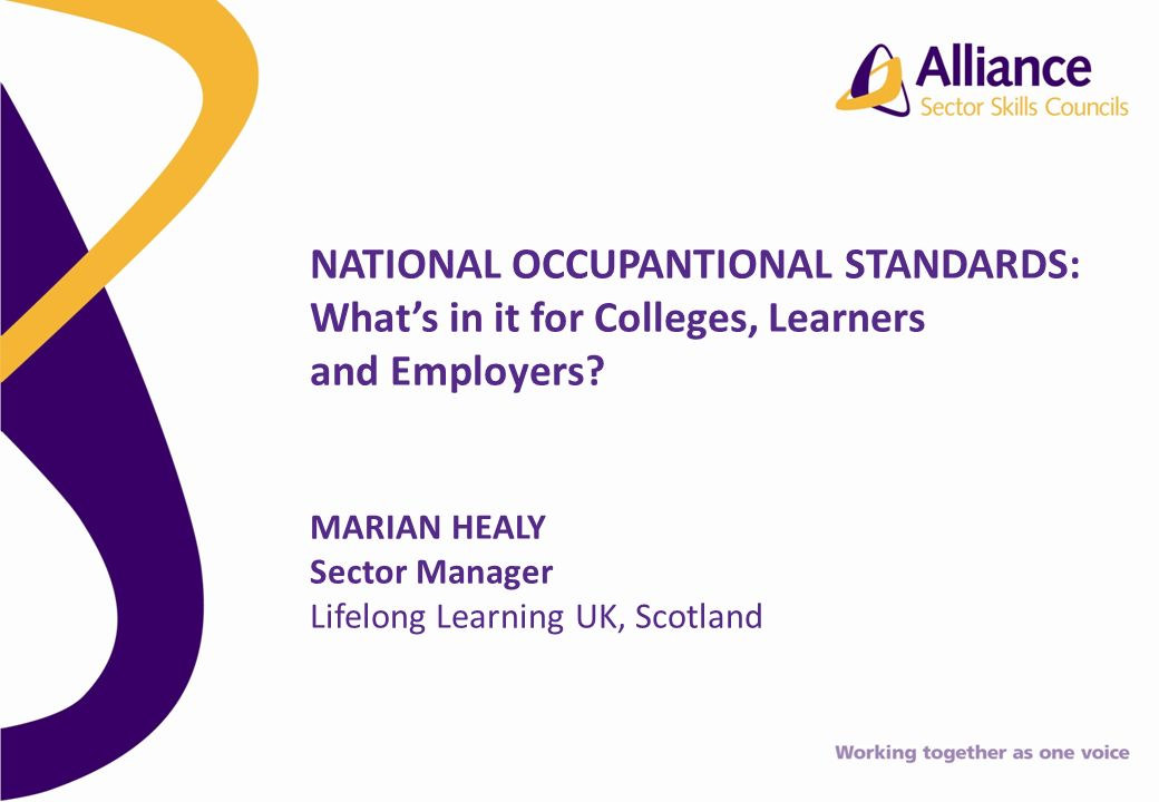 NATIONAL OCCUPANTIONAL STANDARDS: Whats in it for Colleges, Learners and Employers.