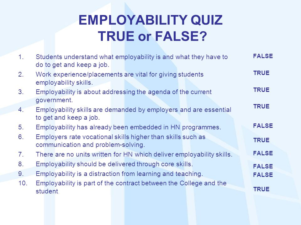 EMPLOYABILITY QUIZ TRUE or FALSE.