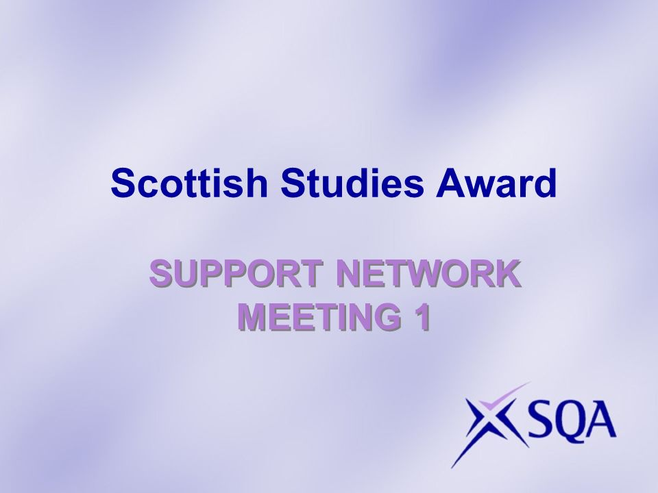 SUPPORT NETWORK MEETING 1 Scottish Studies Award