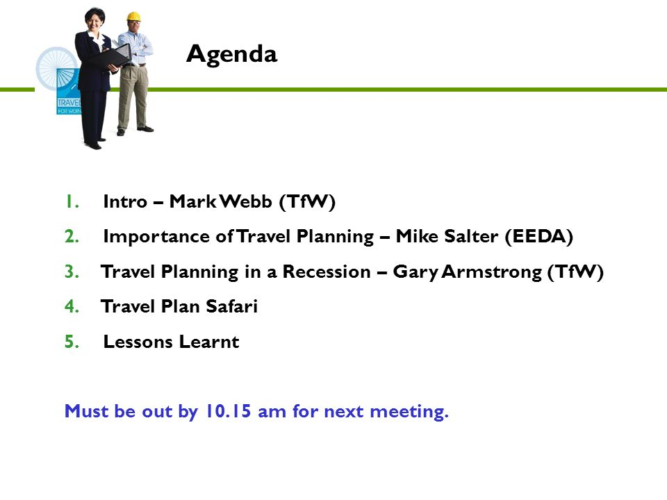 1. Intro – Mark Webb (TfW) 2. Importance of Travel Planning – Mike Salter (EEDA) 3.