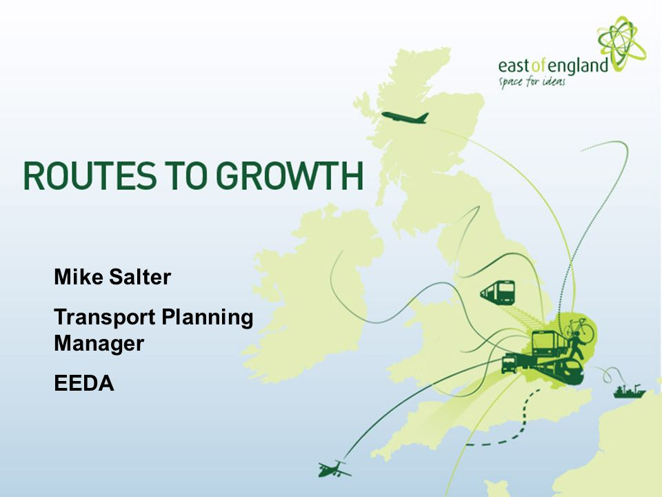 Mike Salter Transport Planning Manager EEDA