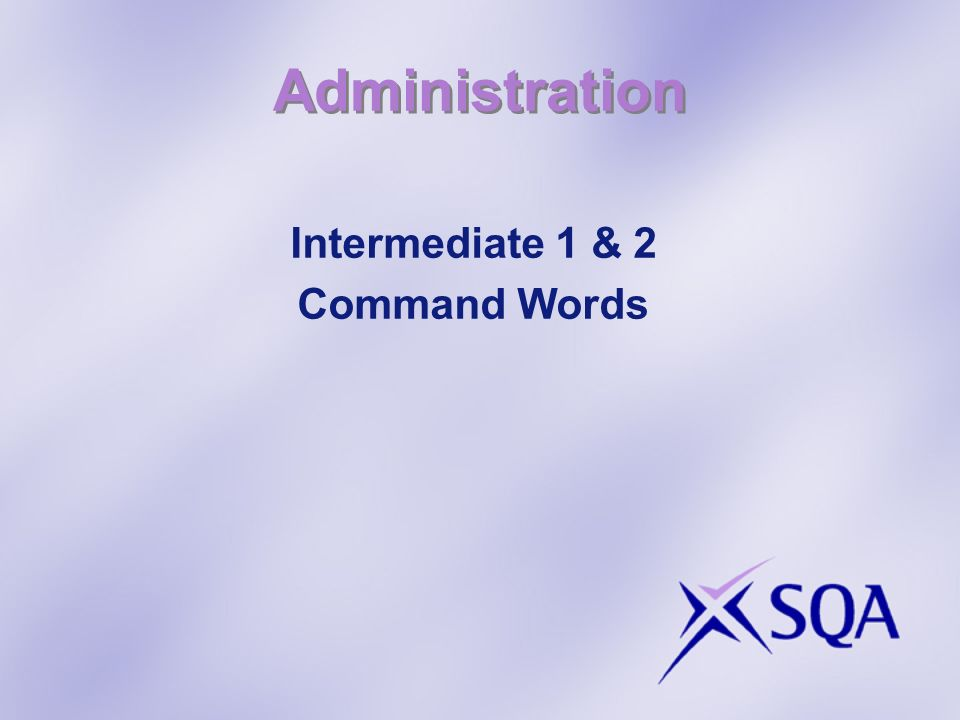 Administration Intermediate 1 & 2 Command Words