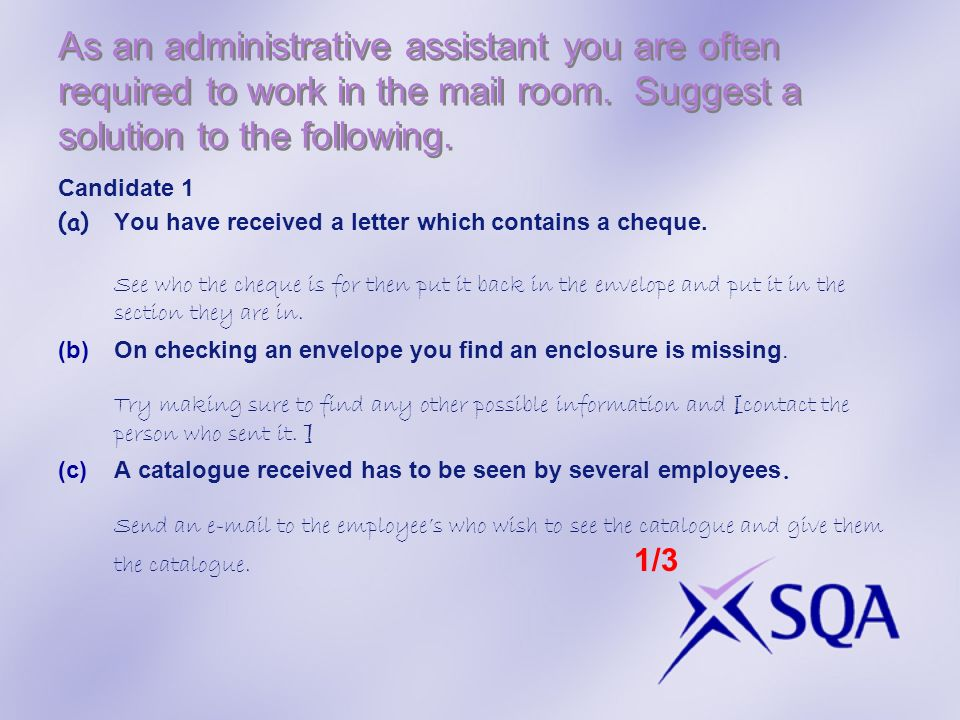 As administrative Assistant you are often required to work in the Mail Room.