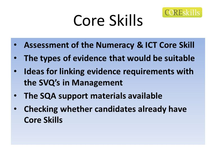 Core Skills Assessment of the Numeracy & ICT Core Skill The types of evidence that would be suitable Ideas for linking evidence requirements with the