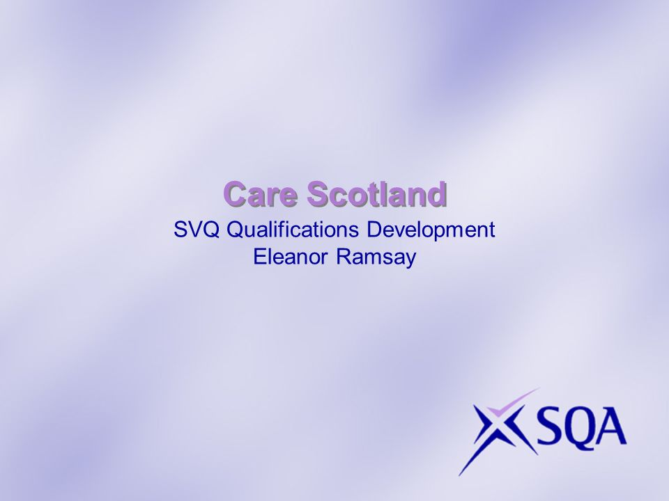 Care Scotland SVQ Qualifications Development Eleanor Ramsay