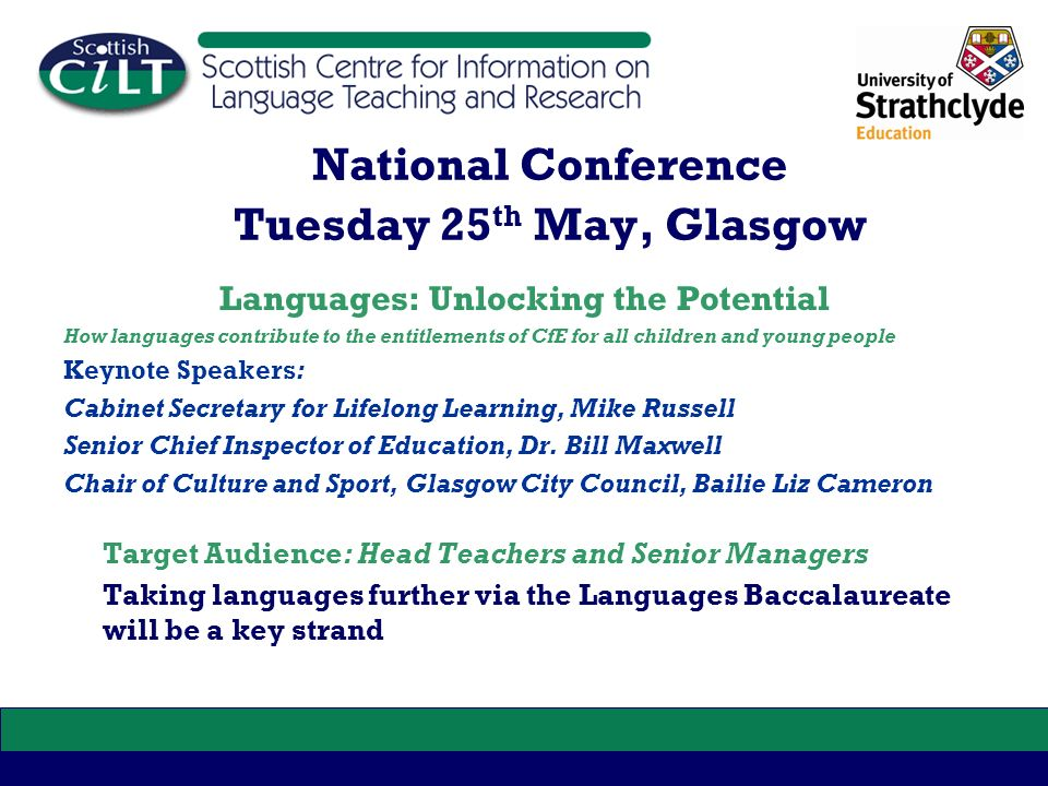 National Conference Tuesday 25 th May, Glasgow Languages: Unlocking the Potential How languages contribute to the entitlements of CfE for all children