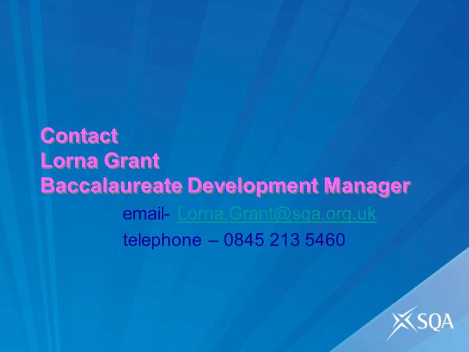 Contact Lorna Grant Baccalaureate Development Manager  - telephone –