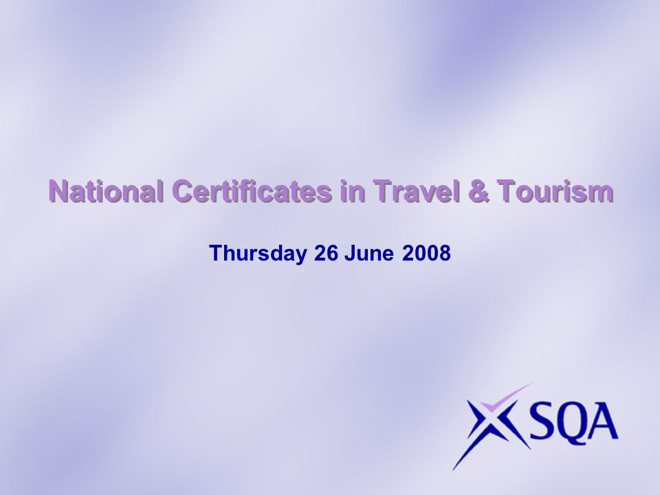 National Certificates in Travel & Tourism Thursday 26 June 2008