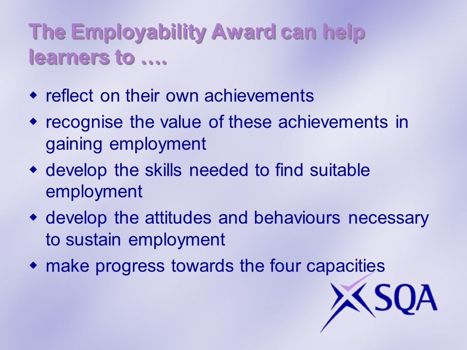 The Employability Award can help learners to ….