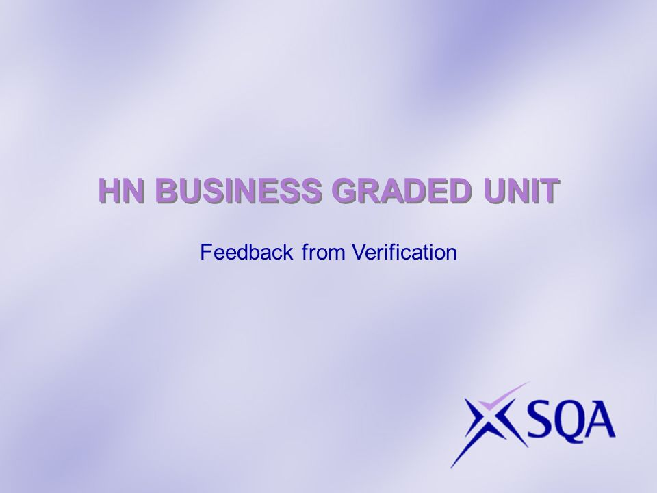 HN BUSINESS GRADED UNIT Feedback from Verification