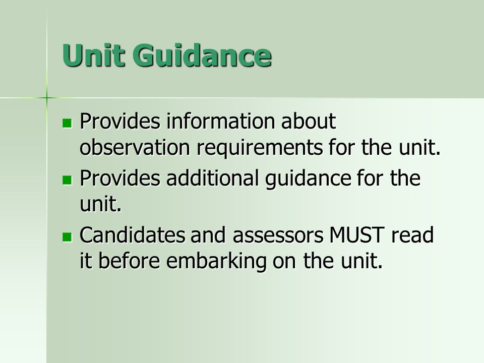Unit Guidance Provides information about observation requirements for the unit. Provides information about observation requirements for the unit. Prov