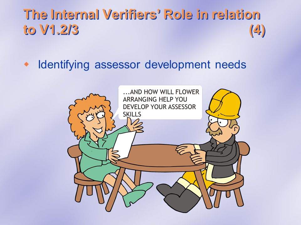 The Internal Verifiers Role in relation to V1.2/3(4) Identifying assessor development needs