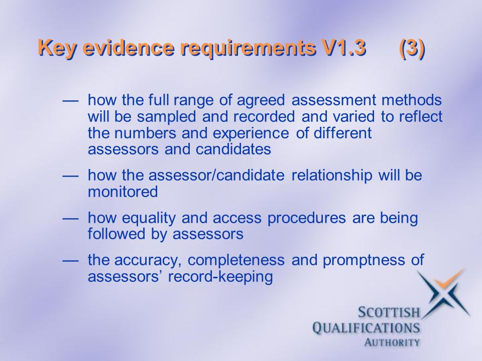 Key evidence requirements V1.3(3) how the full range of agreed assessment methods will be sampled and recorded and varied to reflect the numbers and e