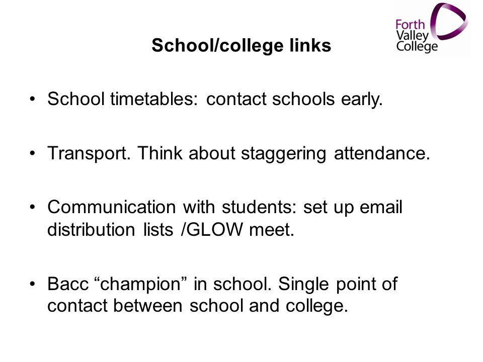 School/college links School timetables: contact schools early.