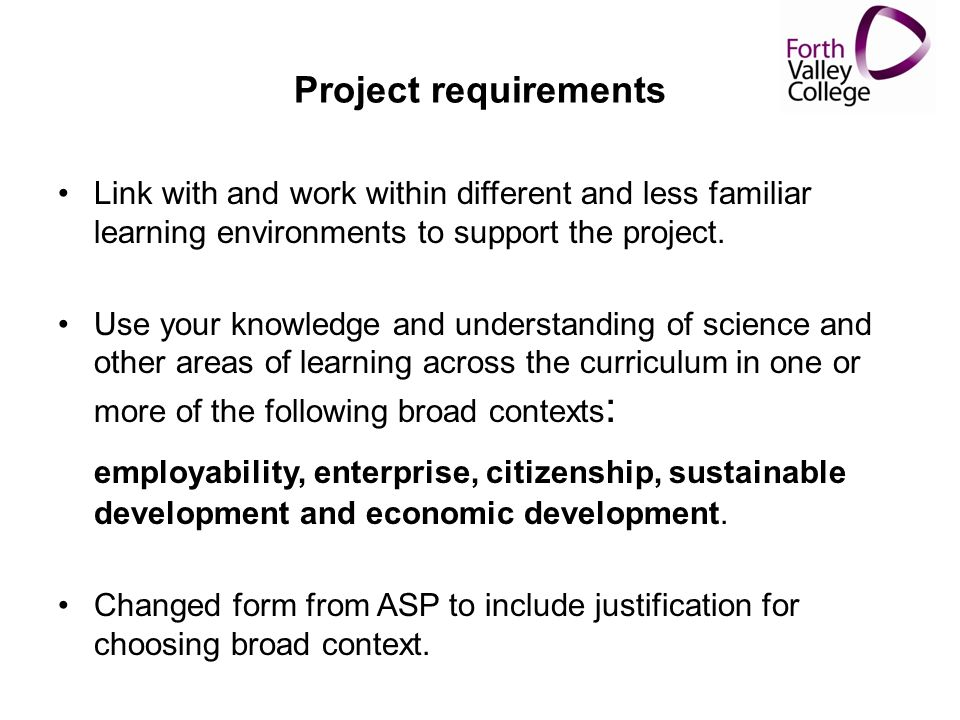 Project requirements Link with and work within different and less familiar learning environments to support the project.