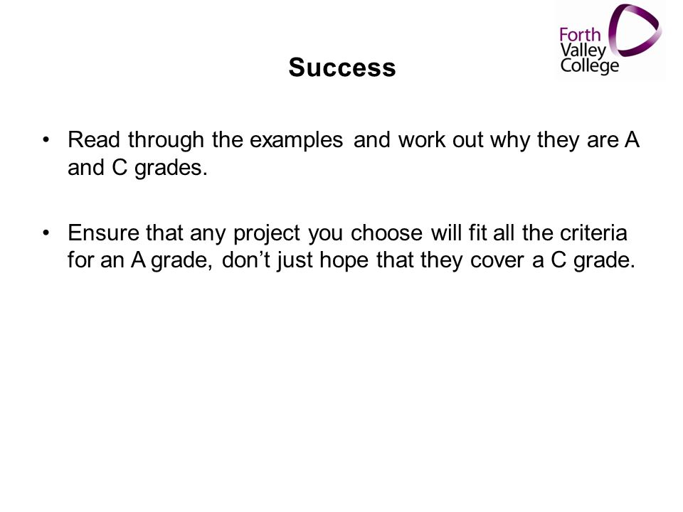 Success Read through the examples and work out why they are A and C grades.