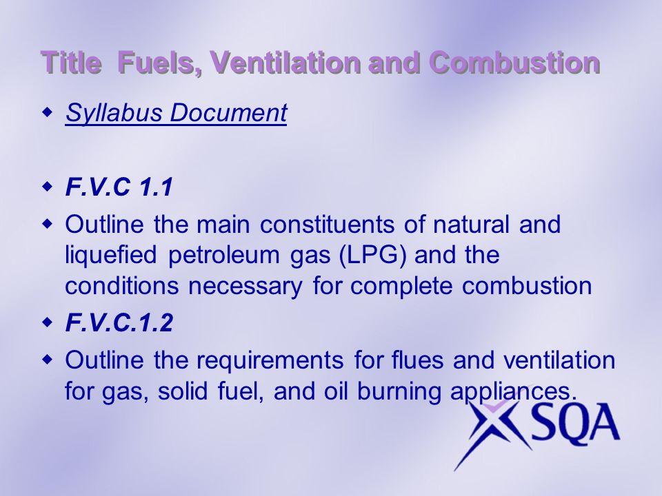 Title Fuels, Ventilation and Combustion F.V.C.