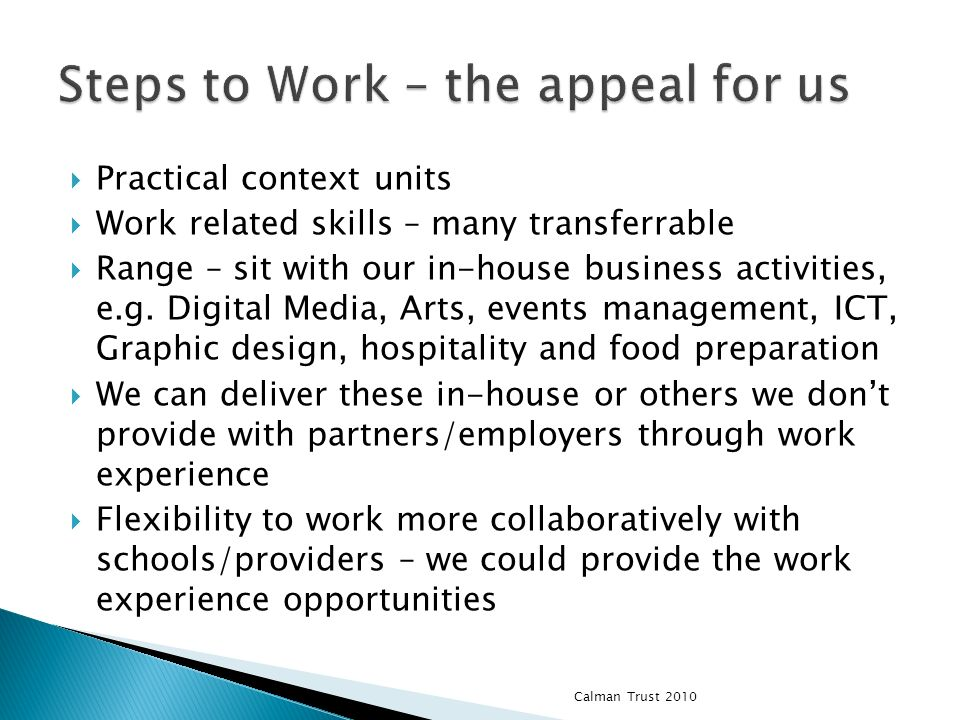 Practical context units Work related skills – many transferrable Range – sit with our in-house business activities, e.g.