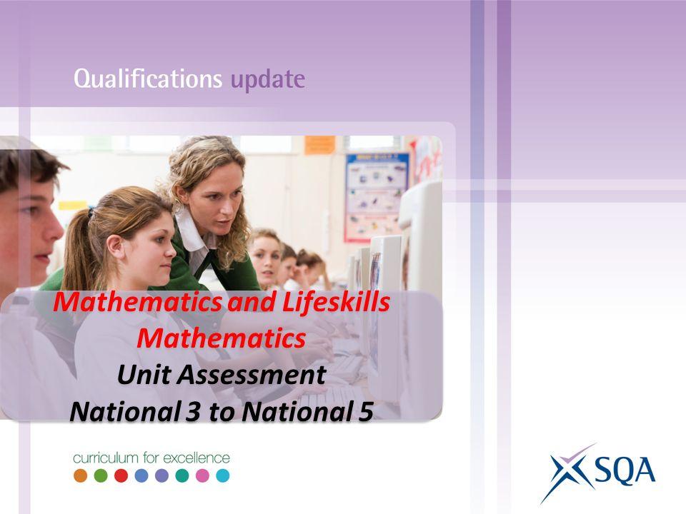 Mathematics and Lifeskills Mathematics Unit Assessment National 3 to National 5