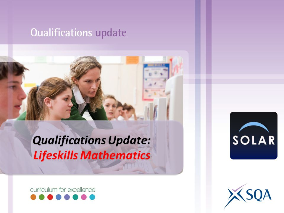 Qualifications Update: Lifeskills Mathematics Qualifications Update: Lifeskills Mathematics