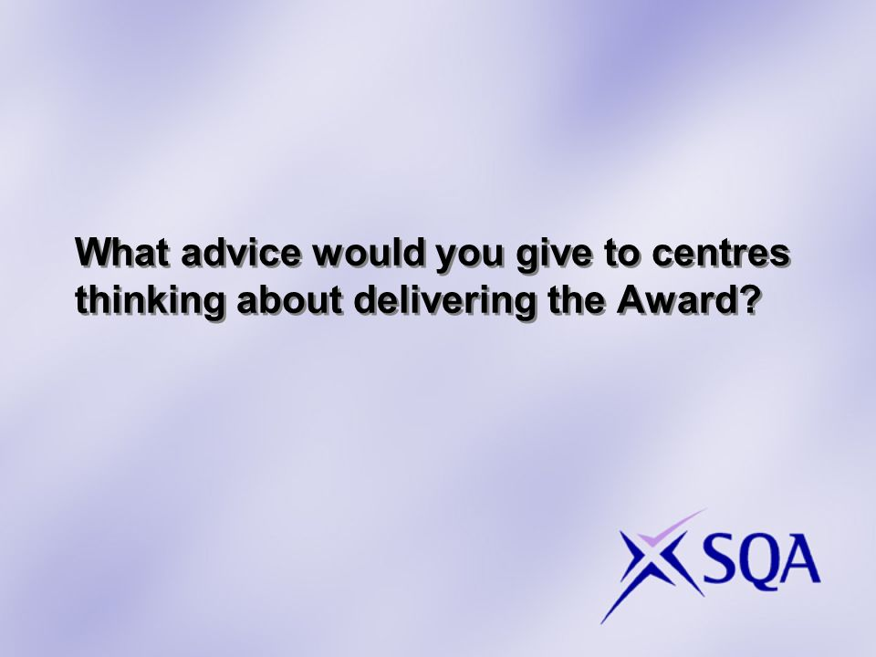 What advice would you give to centres thinking about delivering the Award?