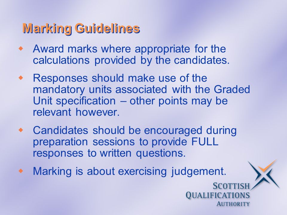 Marking Guidelines Award marks where appropriate for the calculations provided by the candidates.
