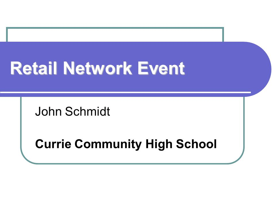 Retail Network Event John Schmidt Currie Community High School