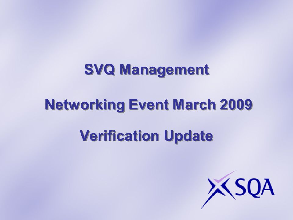 SVQ Management Networking Event March 2009 Verification Update