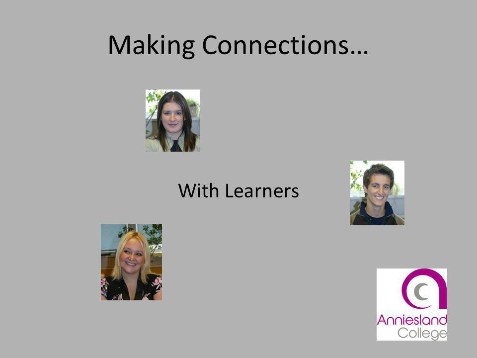 Making Connections… With Learners