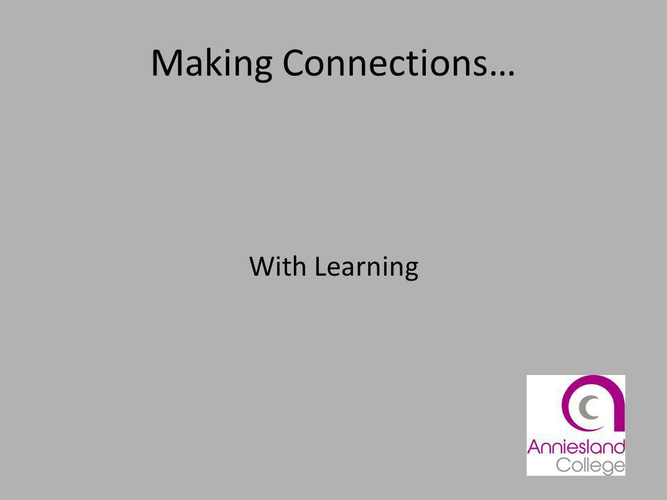 Making Connections… With Learning
