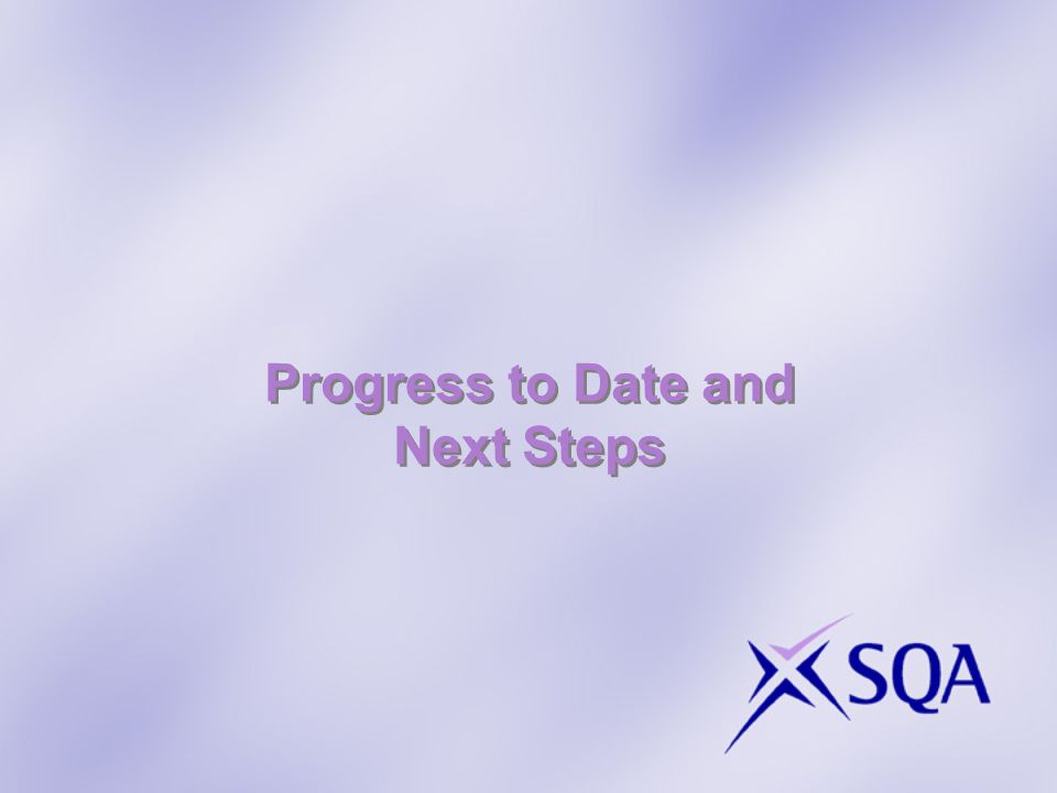 Progress to Date and Next Steps