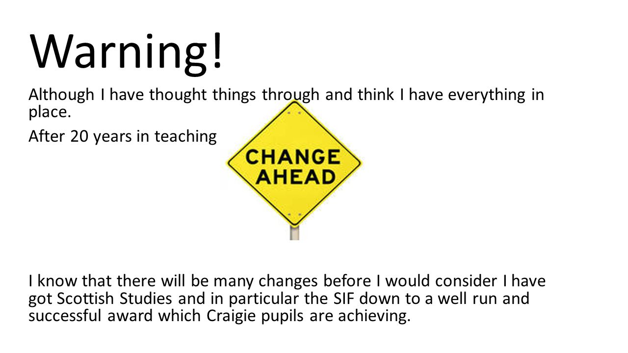 Warning! Although I have thought things through and think I have everything in place. After 20 years in teaching I know that there will be many change