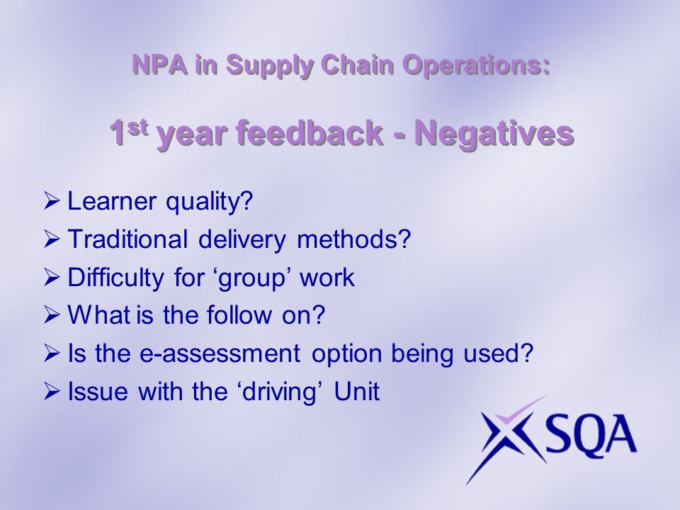 NPA in Supply Chain Operations: 1 st year feedback - Negatives Learner quality.