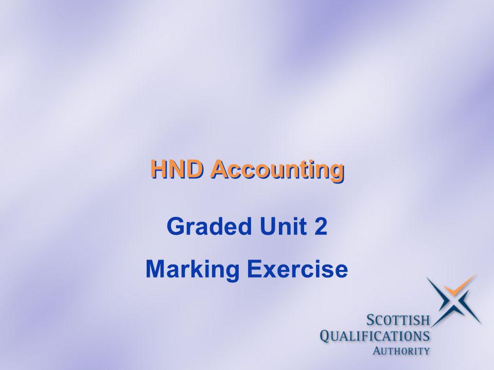HND Accounting Graded Unit 2 Marking Exercise