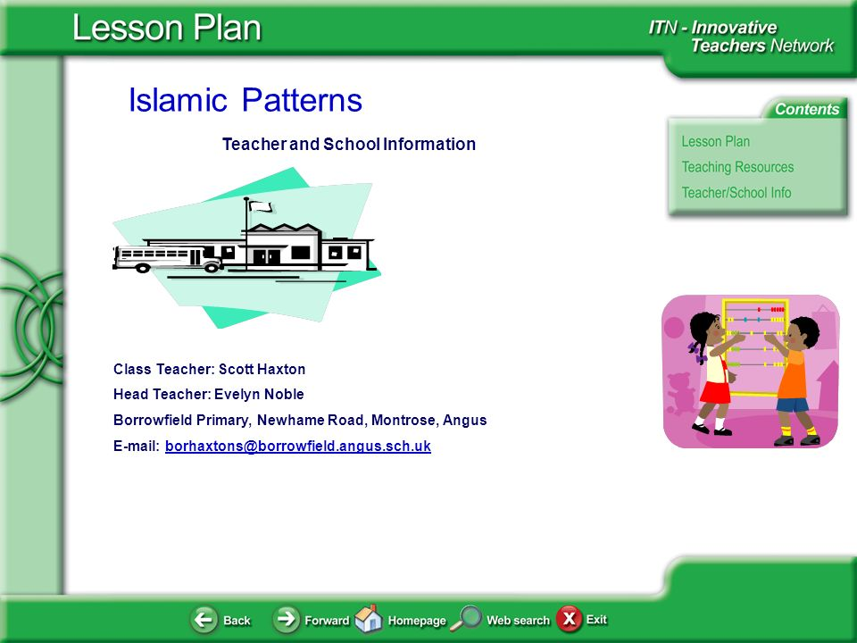 Islamic Patterns Teacher and School Information Class Teacher: Scott Haxton Head Teacher: Evelyn Noble Borrowfield Primary, Newhame Road, Montrose, An