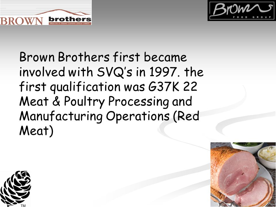 Brown Brothers first became involved with SVQs in 1997.