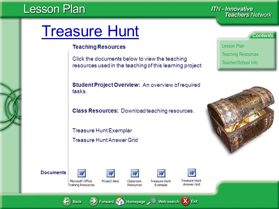 Treasure Hunt Teaching Resources Click the documents below to view the teaching resources used in the teaching of this learning project: Student Project Overview: An overview of required tasks.