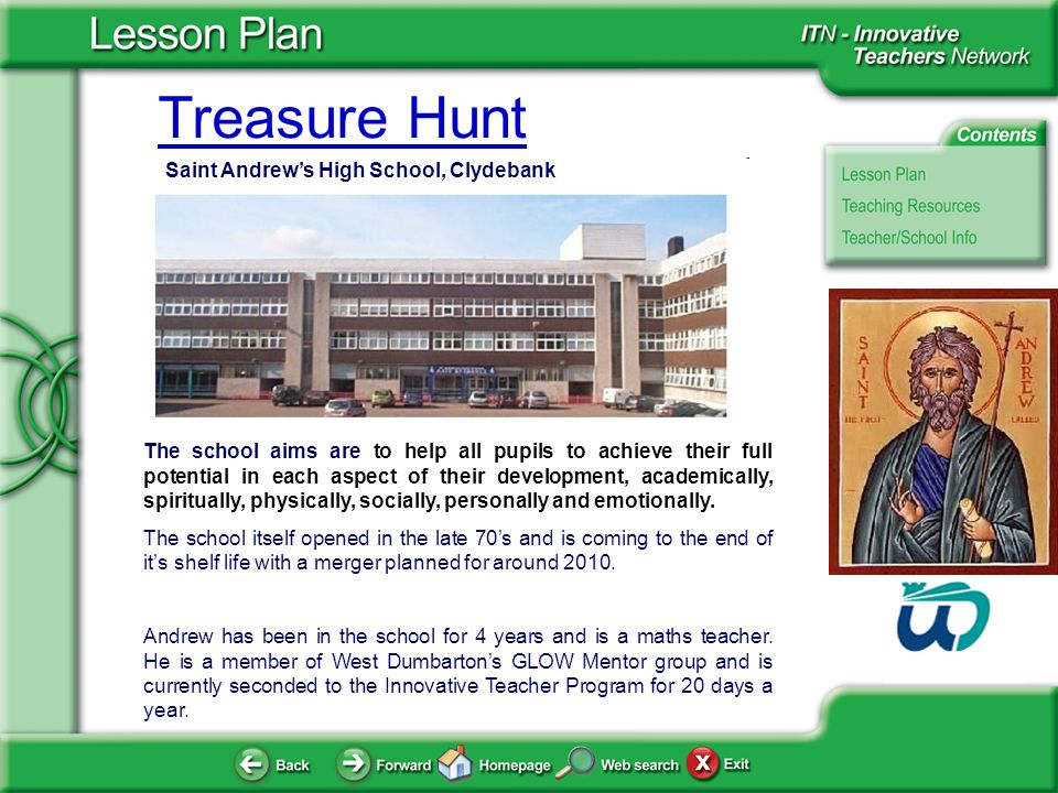 Treasure Hunt Saint Andrews High School, Clydebank The school aims are to help all pupils to achieve their full potential in each aspect of their development, academically, spiritually, physically, socially, personally and emotionally.