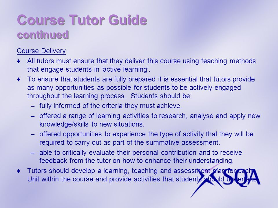 Course Tutor Guide continued Course Delivery All tutors must ensure that they deliver this course using teaching methods that engage students in activ