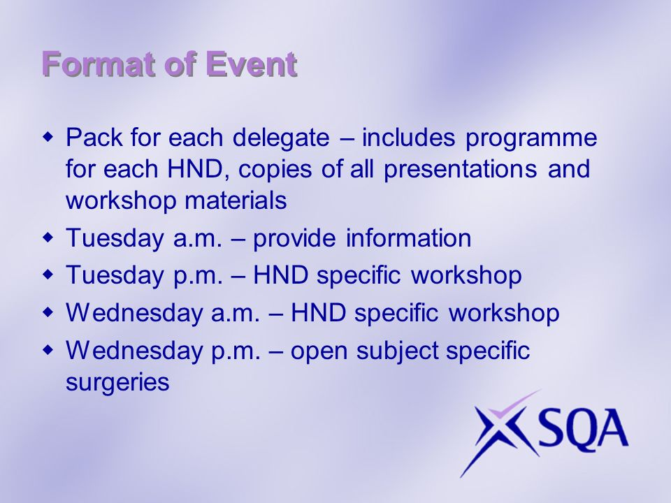 Pack for each delegate – includes programme for each HND, copies of all presentations and workshop materials Tuesday a.m. – provide information Tuesda