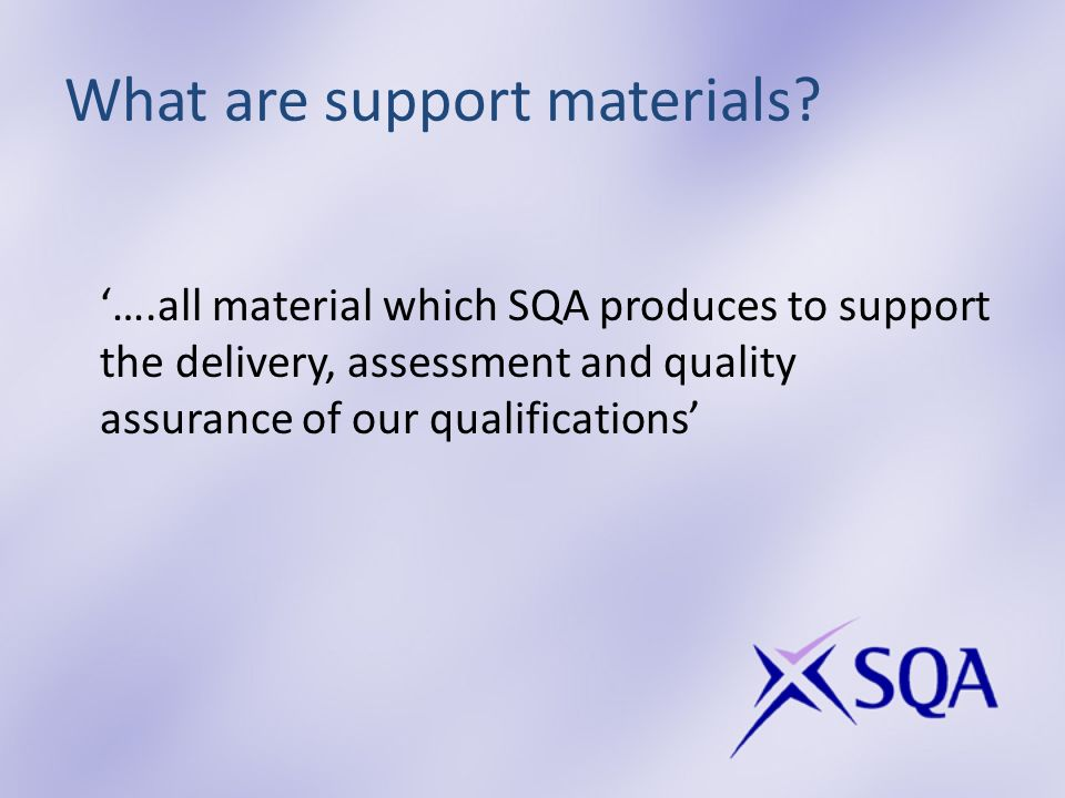 What are support materials.