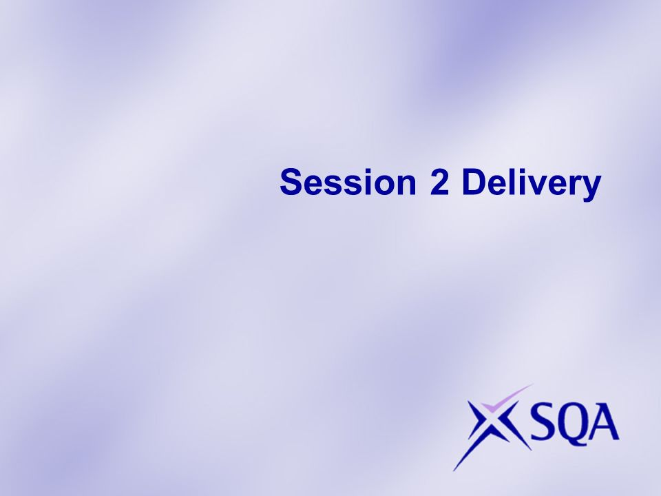 Session 2 Delivery