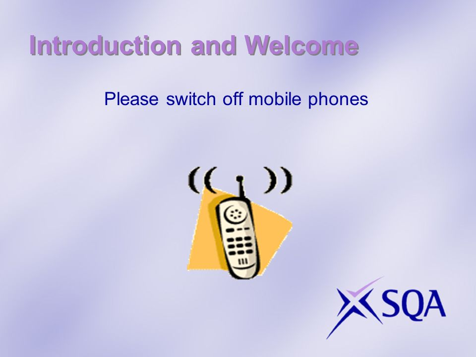 Introduction and Welcome Please switch off mobile phones
