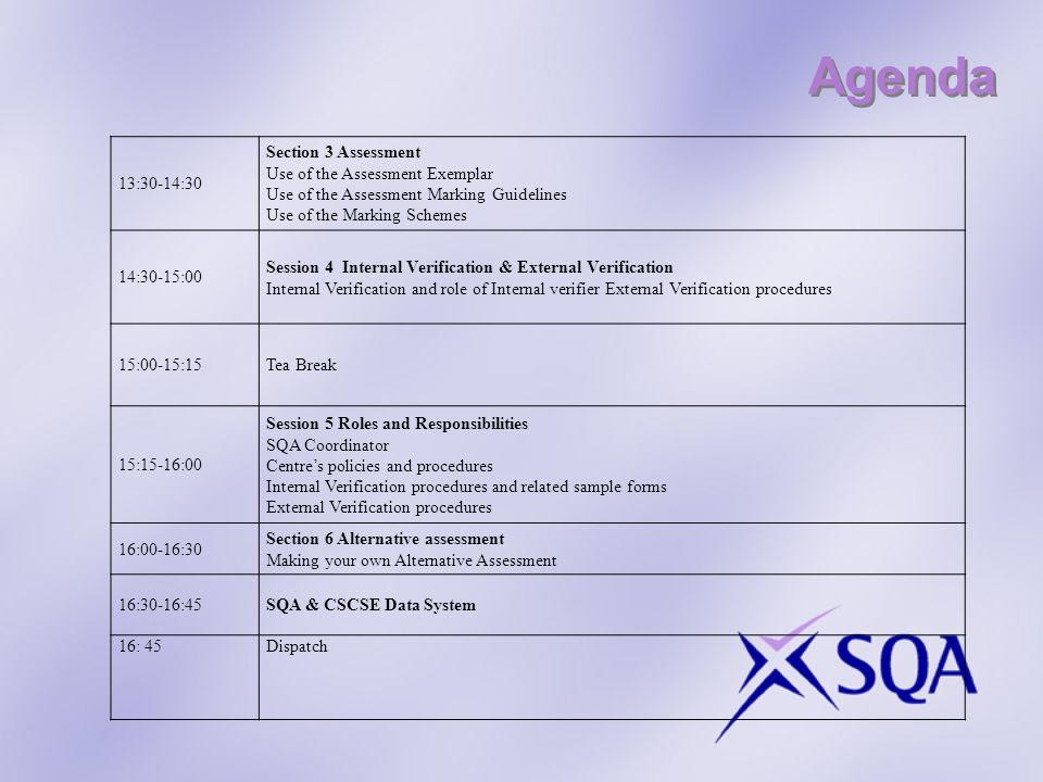 Agenda 13:30-14:30 Section 3 Assessment Use of the Assessment Exemplar Use of the Assessment Marking Guidelines Use of the Marking Schemes 14:30-15:00